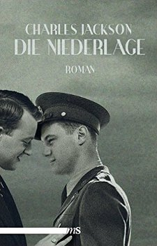 Charles Jackson: Die Niederlage (The Fall of Valor) | Buch 1946 -- schwul, Homophobie, Bisexualität, Coming Out, Homosexualität