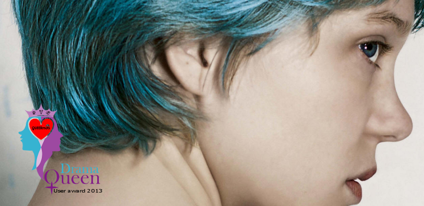 Blue is the warmest color -- DRAMAQUEEN 2013
