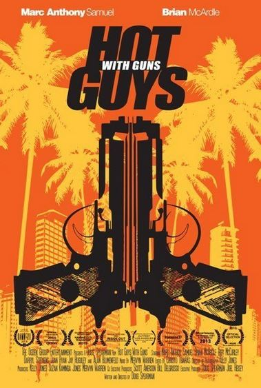 Hot guys with guns (2013) -- POSTER