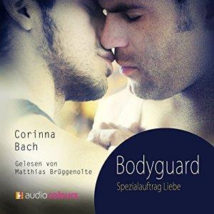 Corinna Bach: Bodyguard - Spezialauftrag Liebe | Hörbuch 2015 -- schwul, Homosexualität in Hörbüchern