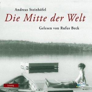 Andreas Steinhöfel: Die Mitte der Welt | Hörbuch 2013 -- schwul, Coming Out, Bisexualität, Homosexualität in Hörbüchern