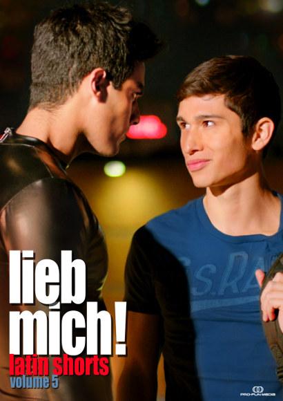 Lieb mich! Vol.5: Latin Short | Schwule Kurzfilme -- schwul, Bisexualität, Prostitution, Sadomasochismus, schwuler Teenager, Latino, schwuler Tanz,, Homosexualität im Kurzfilm