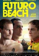 Futuro Beach   Gay-Film 2014 -- schwul, Bisexualität, Homosexualität im Film, Queer Cinema