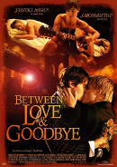 Between Love & Goodbye | Film 2009 -- Stream, ganzer Film, Queer Cinema, schwul