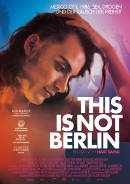 This Is Not Berlin | Gay-Film 2019 -- schwul, Homophobie, schwuler Sex, Queer Cinema, Homosexualität im Film