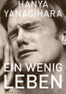 Hanya Yanagihara: Ein Wenig Leben (2018) | Schwuler Roman als Taschenbuch, eBook, Kindle, Hörbuch, gebundenes Buch