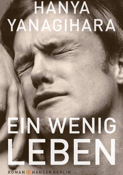 Ein wenig Leben (Hanya Yanagihara) | Schwuler Roman (2018) als Taschenbuch, eBook, Kindle, PDF, Download, Hörbuch