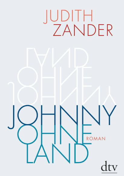 Johnny Ohneland von Judith Zander (2020) -- Psychologischer Roman als Taschenbuch und eBook