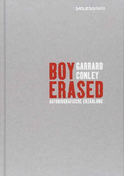 Garrard Conley: Boy erased   Roman 2018 -- schwul, Homosexualität in der Literatur