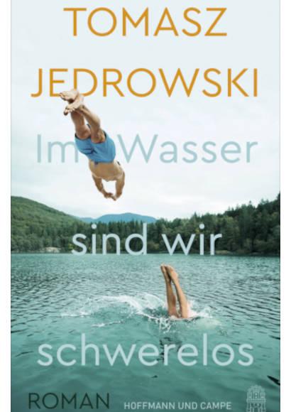 Im Wasser sind wir schwerelos von Tomasz Jedrowski (2021) -- Roman als Gebundenes Buch, eBook, Hörbuch, Audio-CD